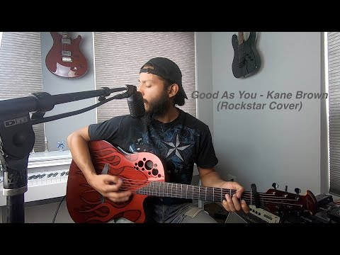 Kane Brown - Good As You (Rockstar Cover)