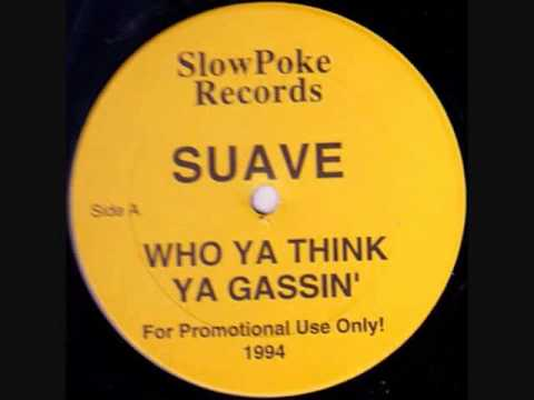 Suave - Who Ya Think Ya Gassin'