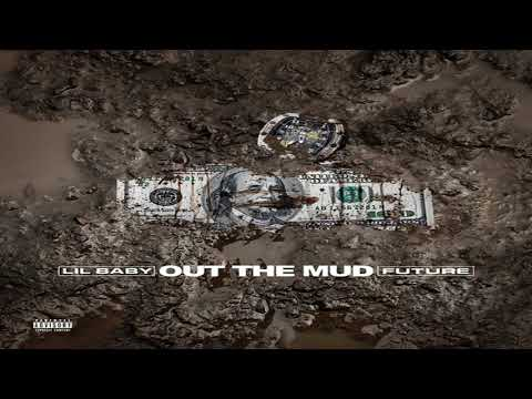 Lil Baby ft. Future - Out The Mud