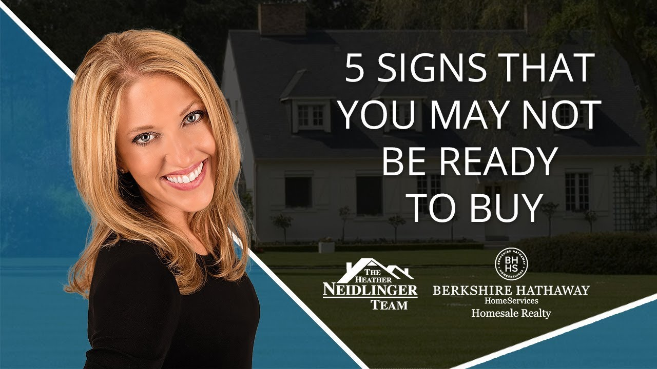 5 Signs That You Are Not Ready To Buy Yet