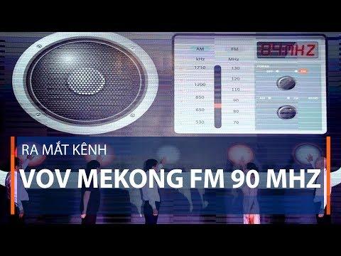 Ra mắt kênh VOV Mekong FM 90 Mhz | VTC1 - Thời lượng: 92 giây.