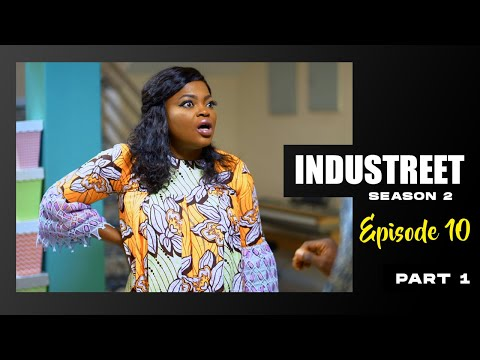 INDUSTREET S2EP10 - DEAL OR NO DEAL (Part 1) | Funke Akindele, Lydia Forson, Sonorous, Martinsfeelz