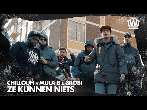 | Chillouh feat. Mula B & 3robi - Ze Kunnen Niets (Prod. Diaz)