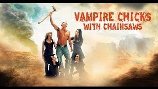 Vampire Chicks With Chainsaws Full Movie