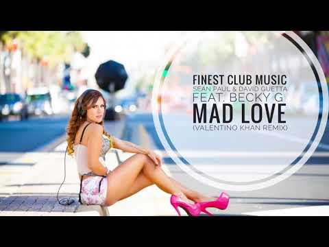 Sean Paul & David Guetta Feat. Becky G - Mad Love (Valentino Khan Remix)