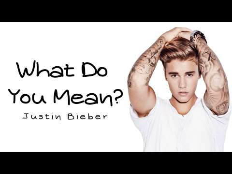 Justin Bieber - What Do You Mean? (Lyrics)