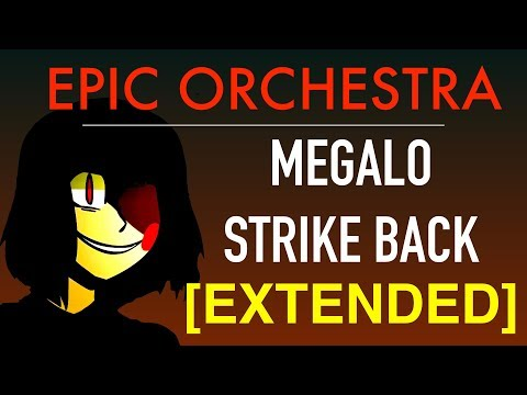 [Undertale/Earthbound] - Megalo Strike Back Orchestra *EXTENDED*