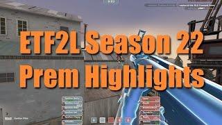 ETF2L Season 22 Prem Highlights