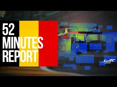 2019 Wec Total 6 Hours Of Spa-francorchamps - 52 Minutes Report