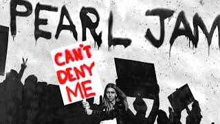 Cant Deny Me - Pearl Jam (Official Audio)