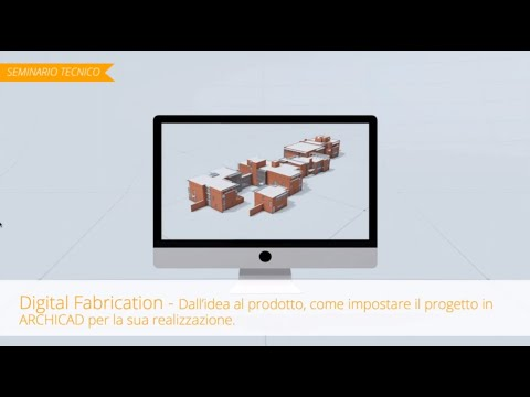 ARCHICAD e la Digital Fabbrication