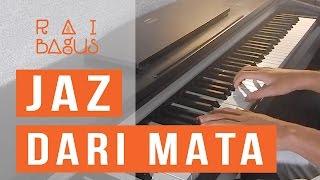 JAZ - Dari Mata Piano Cover Video