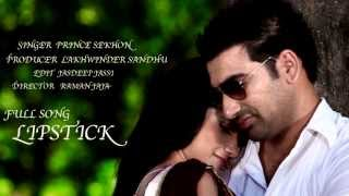 Lipstick -  Prince Sekhon | Official Video | Latest Punjabi Love Song 2013 | Full HD
