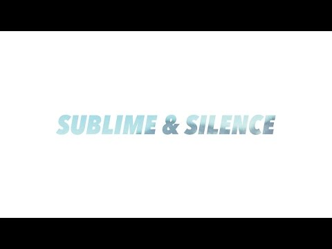 Sublime & silence (vidéo alternative)