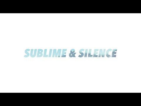 Sublime & silence (vidéo alternative)