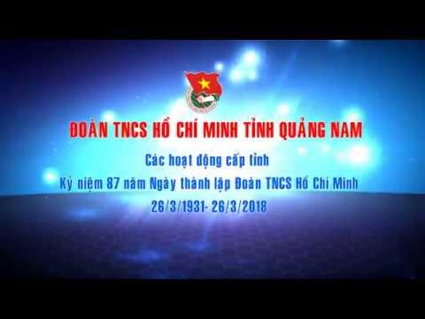 Tỉnh đoàn Quảng Nam - Trailer các hoạt động cấp tỉnh 3/2018