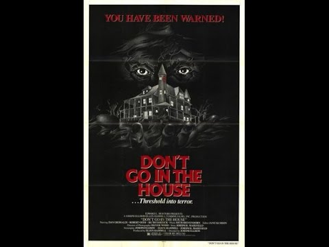 Week 27 (Year I was Born): Moodz616 Reviews: Don't go in the House (1980)