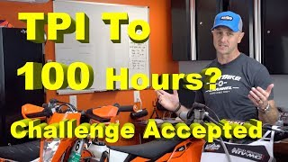 9. Can this 2019 KTM 300 TPI Make it to 100 Hours?  We Will See This Summer!