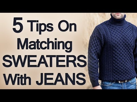 5 Tips On Matching Jeans and Sweaters | Man's Guide to Pairing A Sweater and Denim