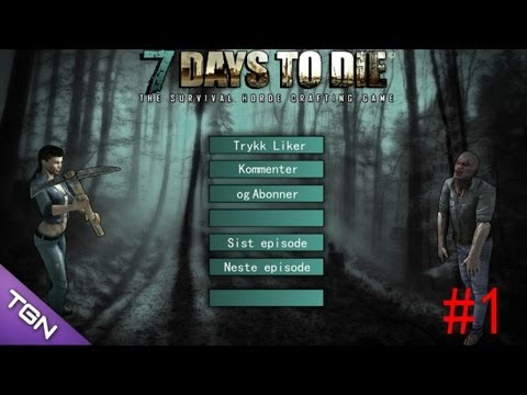 7 Days to die - S1E01 - Norwegian Comment
