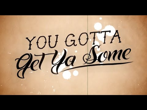 Get Ya Some Lyric Video