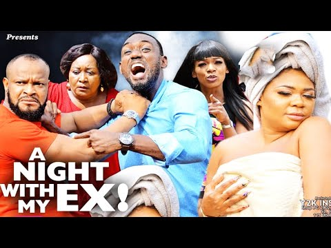 A NIGHT WITH MY EX SEASON 2 - 2020 LATEST NIGERIAN NOLLYWOOD MOVIE|NEW MOVIE