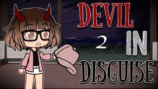 Video Devil In Disguise   Gacha Life   Part 2 MP3, 3GP, MP4, WEBM, AVI, FLV April 2019