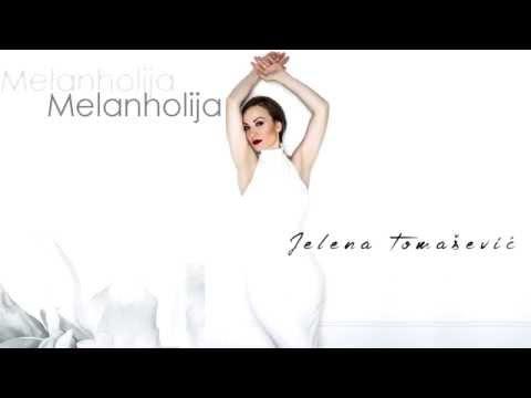Melanholija – Jelena Tomašević – tekst pesme (novi album – Ime moje)