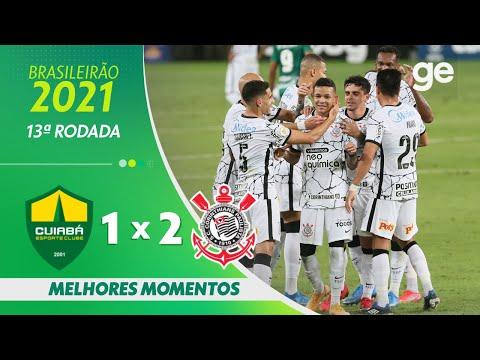 CUIABÁ 1 X 2 CORINTHIANS| MELHORES MOMENTOS | 13ª RODADA BRASILEIRÃO 2021 | ge.globo