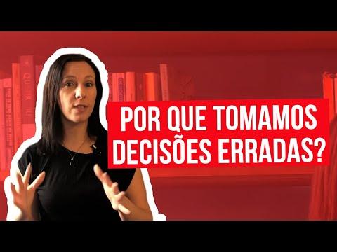 Por que tomamos decisões erradas?