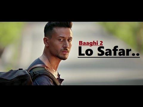 Lo Safar | Jubin Nautiyal | Baaghi 2 | Tiger Shroff | Disha Patani | Lyrics | Latest Song 2018