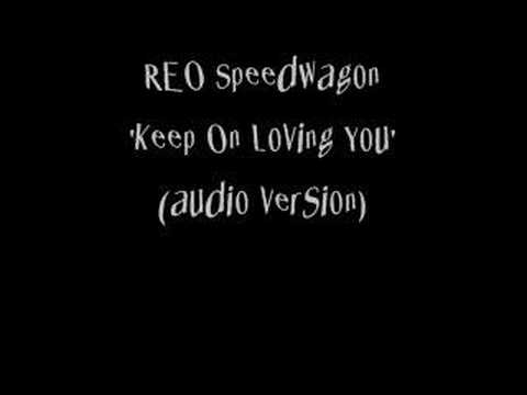 Reo Speedwagon - Keep on loving you