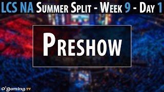 Preshow - LCS NA 2015 - Summer Split - Week 9 - Day 1 - Preshow [FR]