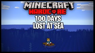 I Tried To Survive 100 Days LOST AT SEA In Minecraft And Here's What Happened..