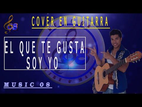 """COVER EN GUITARRA """"EL QUE TE GUSTA SOY YO"""" (Silvestre Dangond)"""
