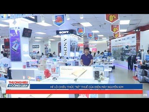 """Hé lộ chiêu thức """"né"""" thuế của Điện máy Nguyễn Kim"""