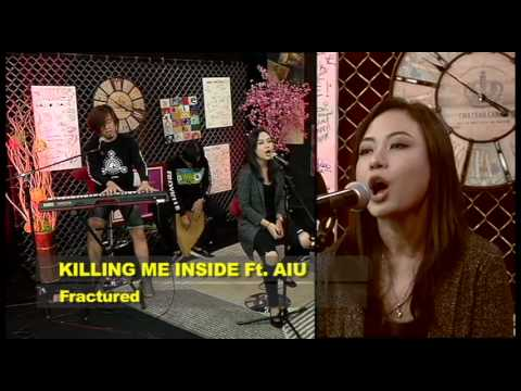 KILLING ME INSIDE FT. AIU - Fractured #Starttrack