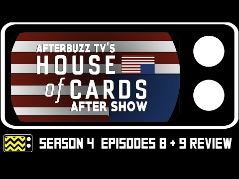House Of Cards Season 4 Episodes 8 & 9 Review & AfterShow | AfterBuzz TV