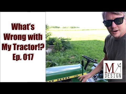What's Wrong With My Tractor!? - Vlog 017 - 6/5/18