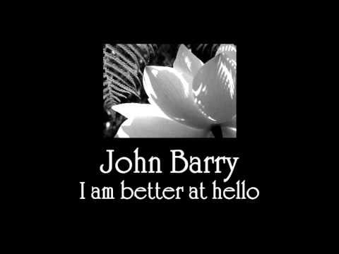 Tekst piosenki John Barry - I'm Better at Hello po polsku