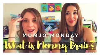 What is Mommy Brain?