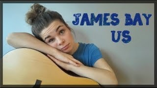 Us | James Bay | Acoustic Cover