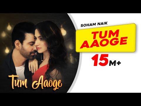 Video Tum Aaoge | Soham Naik | Aamir Ali | Sanjeeda | Anurag Saikia | Kunaal Vermaa |  Latest Hindi Songs download in MP3, 3GP, MP4, WEBM, AVI, FLV January 2017