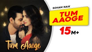 Video Tum Aaoge   Soham Naik   Aamir Ali   Sanjeeda   Anurag Saikia   Kunaal Vermaa    Latest Hindi Songs download in MP3, 3GP, MP4, WEBM, AVI, FLV January 2017