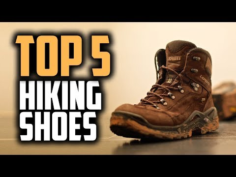 Best Hiking Shoes in 2018 - Which Are The Best Hiking Shoes?