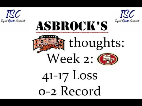 Asbrock's Bengals Thoughts - 2019 Season Week 2 - SF 49ers