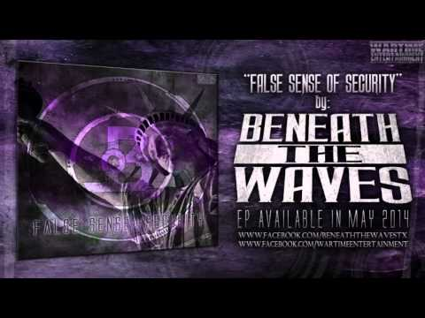 Beneath The Waves - False Sense of Security