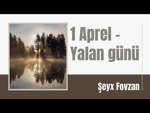 Şeyx Fovzan - 1 Aprel - Yalan günü