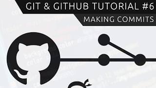 Git & GitHub Tutorial for Beginners #6 - Making Commits