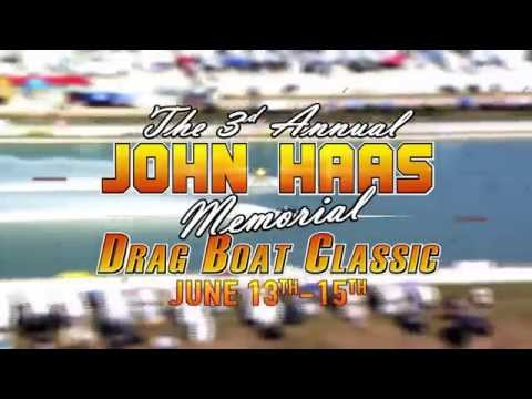 3rd Annual John Haas Memorial Drag Boat Classic-June 13th-15th, 2014
